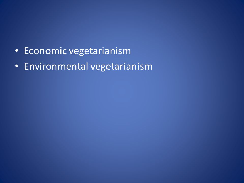 Economic vegetarianism Environmental vegetarianism