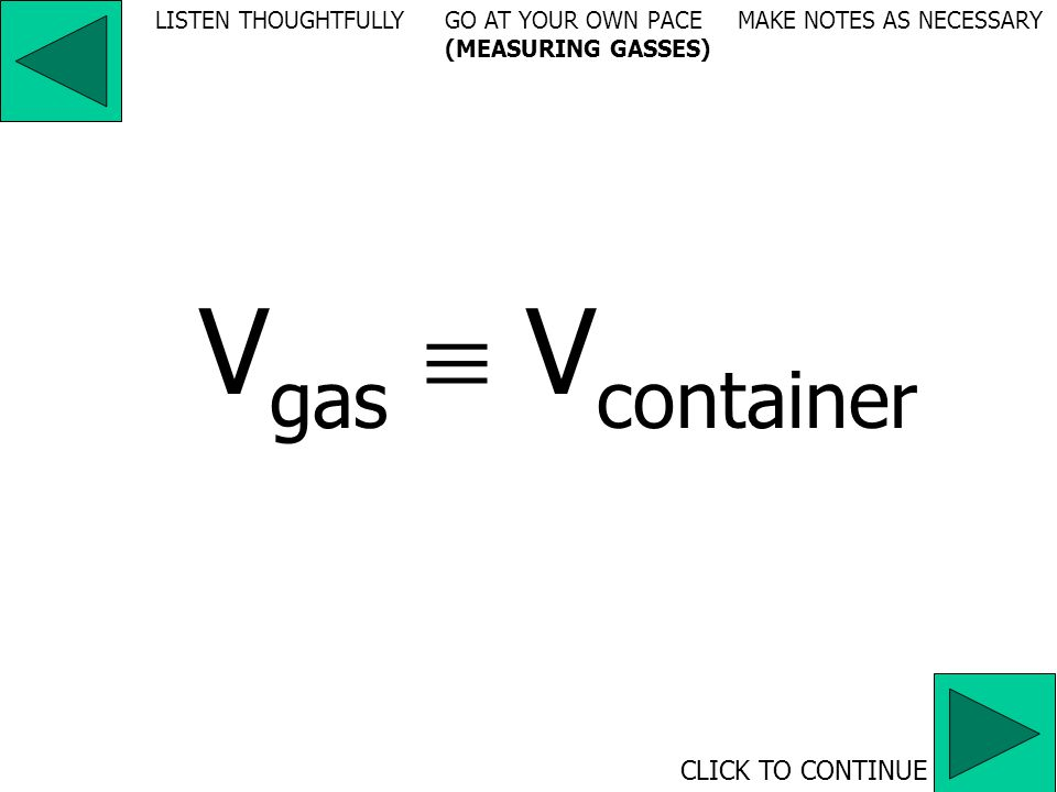 T of gas CLICK TO CONTINUE LISTEN THOUGHTFULLY GO AT YOUR OWN PACE MAKE NOTES AS NECESSARY (MEASURING GASSES)   average kinetic energy of particles average velocity of gas particles