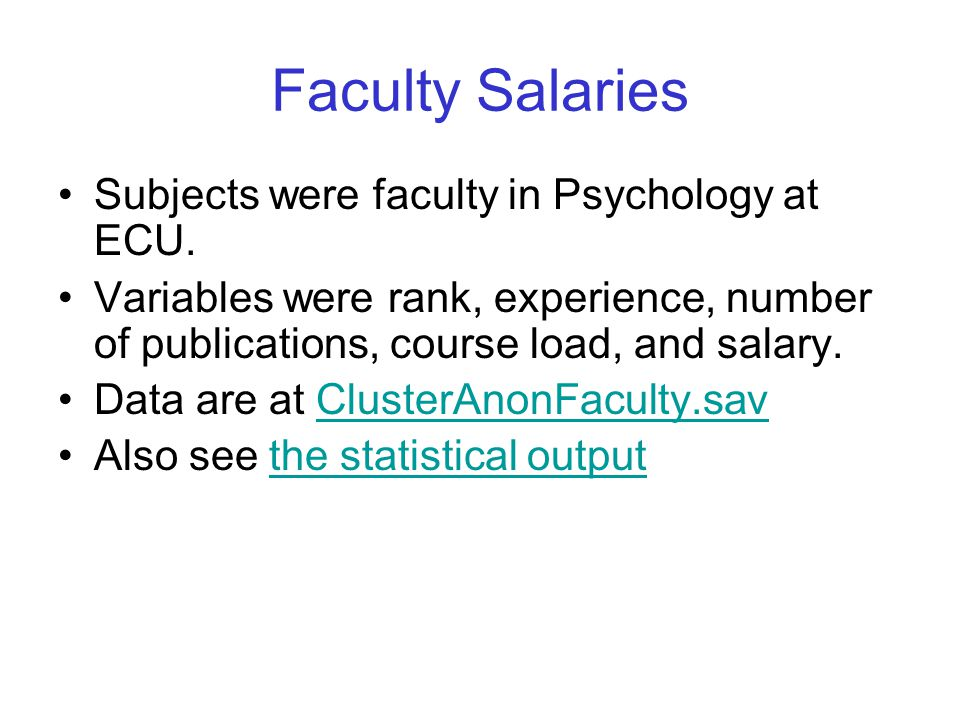 Faculty Salaries Subjects were faculty in Psychology at ECU.