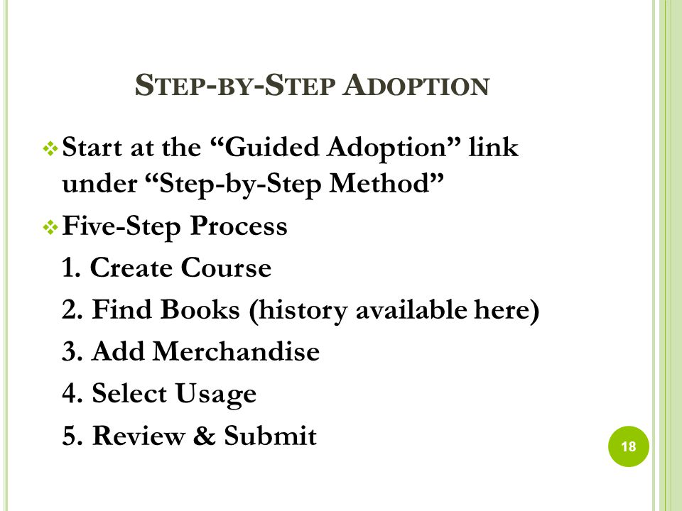 S TEP - BY -S TEP A DOPTION  Start at the Guided Adoption link under Step-by-Step Method  Five-Step Process 1.