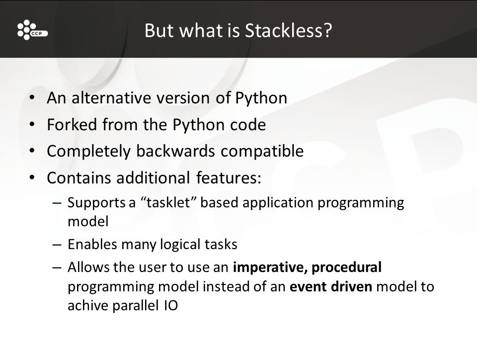 But what is Stackless.