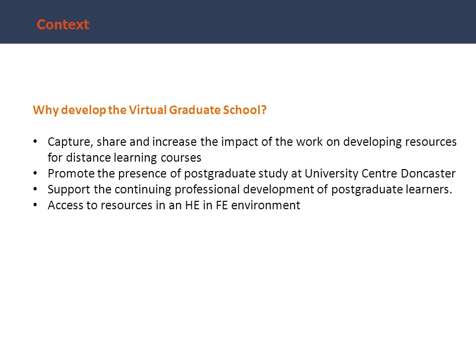 Context Why develop the Virtual Graduate School.