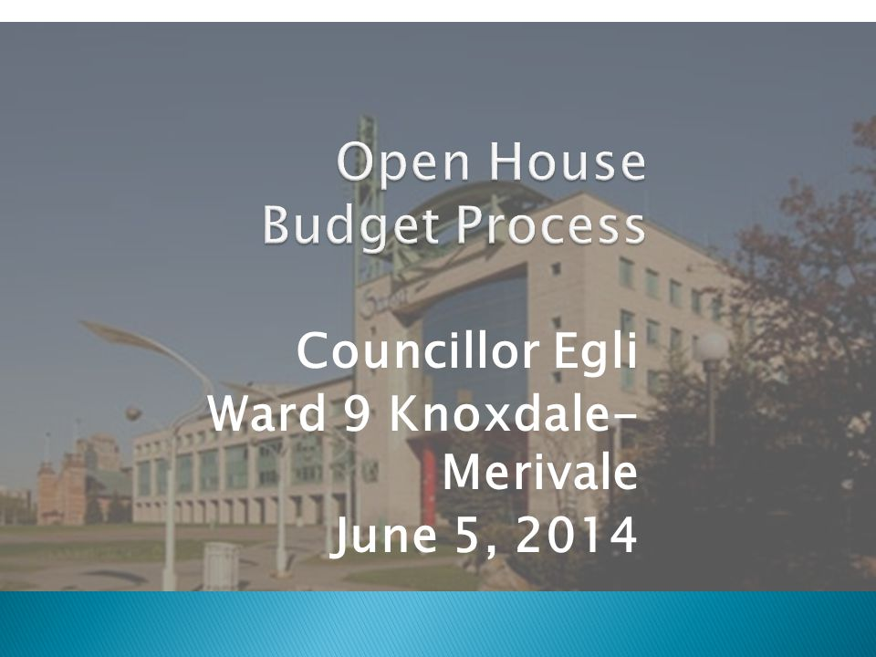 Councillor Egli Ward 9 Knoxdale- Merivale June 5, 2014