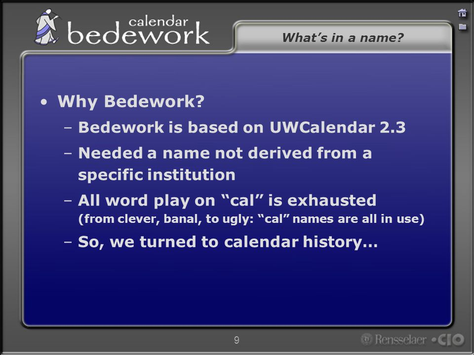 9 What's in a name. Why Bedework.