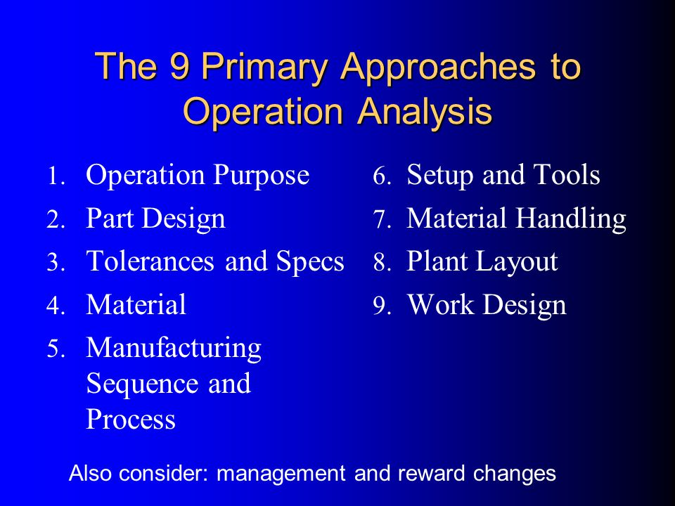 The 9 Primary Approaches to Operation Analysis 1. Operation Purpose 2.