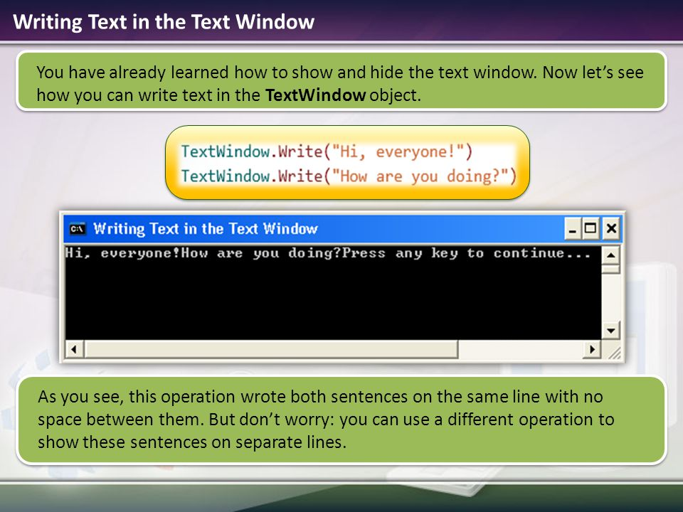 Writing Text in the Text Window You have already learned how to show and hide the text window.