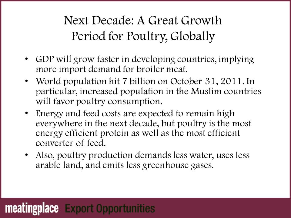 Next Decade: A Great Growth Period for Poultry, Globally GDP will grow faster in developing countries, implying more import demand for broiler meat.