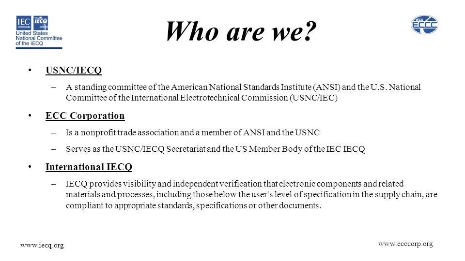 www.ecccorp.org www.iecq.org Who are we.