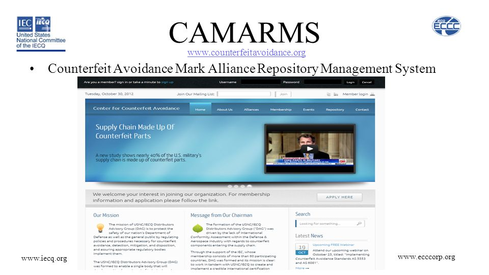 www.ecccorp.org www.iecq.org CAMARMS Counterfeit Avoidance Mark Alliance Repository Management System www.counterfeitavoidance.org