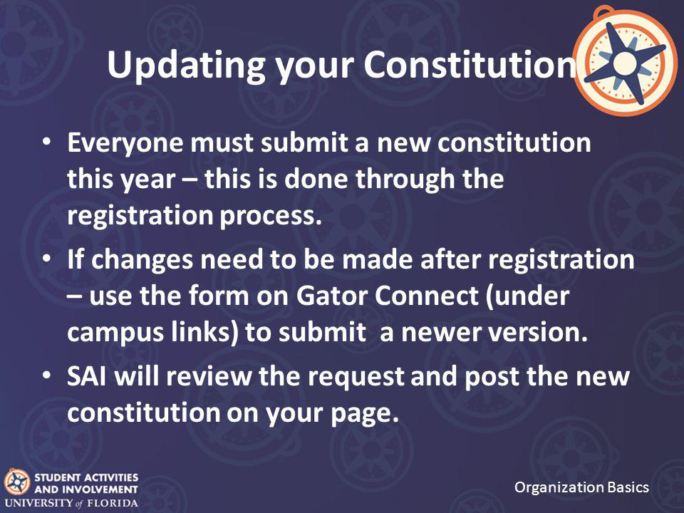 Updating your Constitution Everyone must submit a new constitution this year – this is done through the registration process.