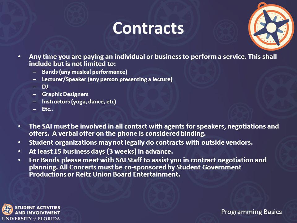 Contracts Any time you are paying an individual or business to perform a service.