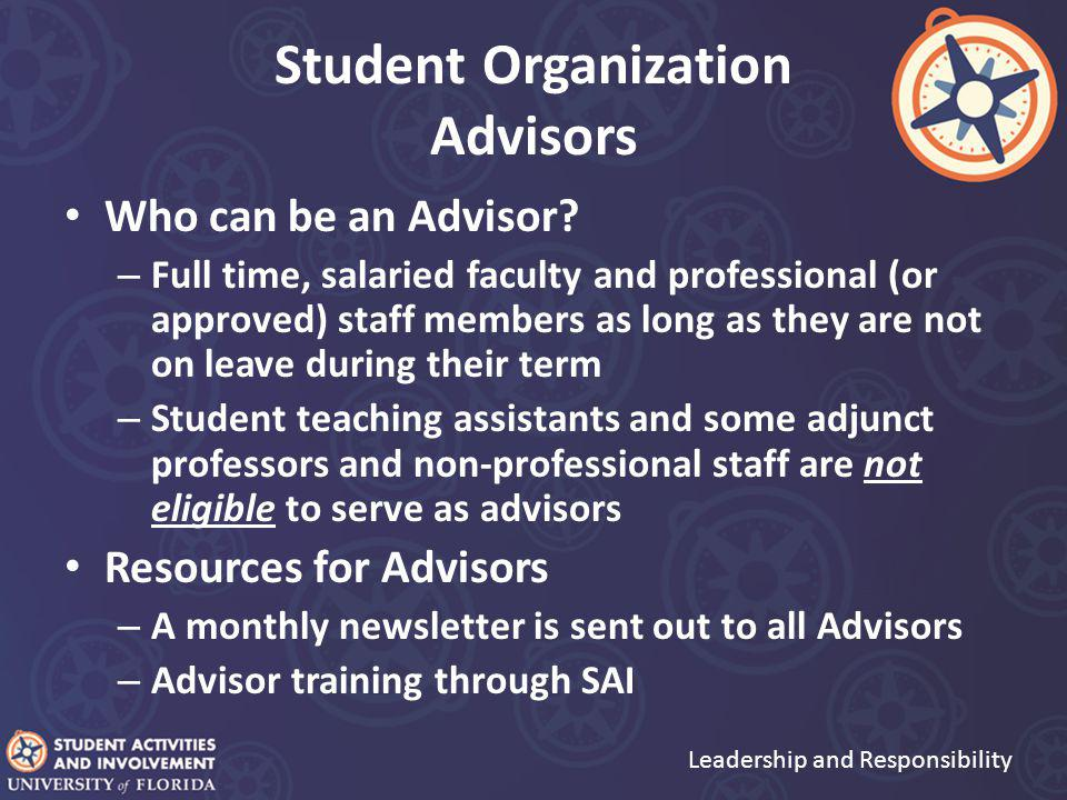 Student Organization Advisors Who can be an Advisor.