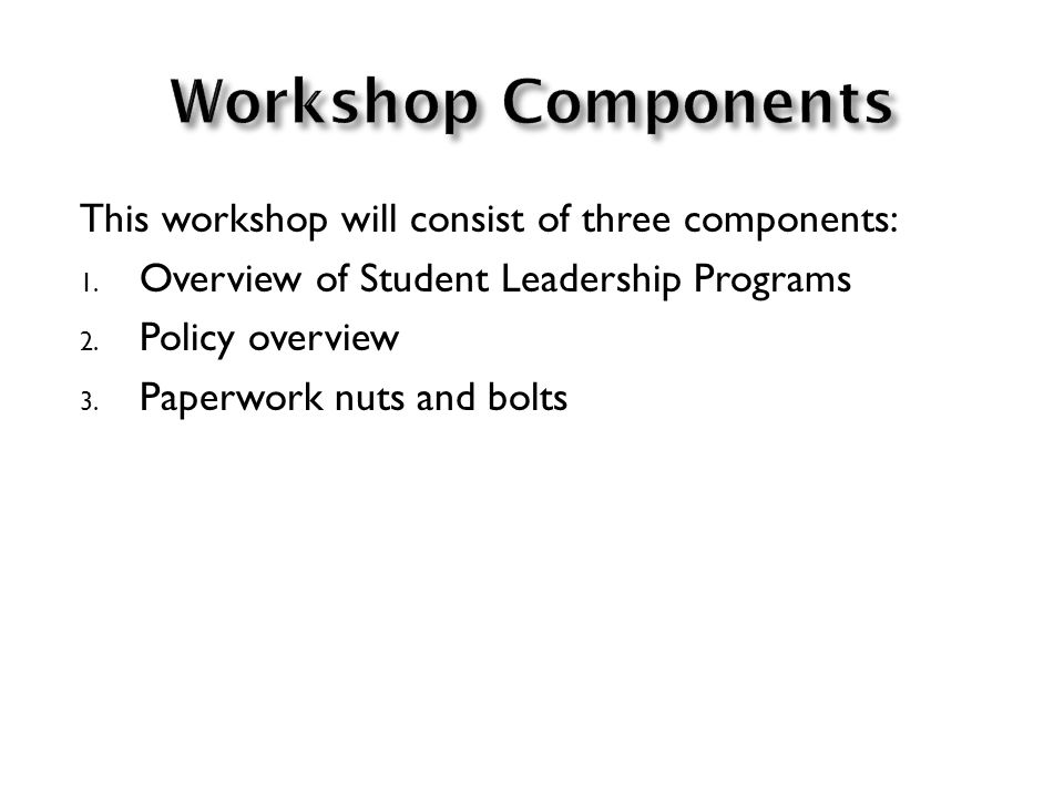 This workshop will consist of three components: 1.