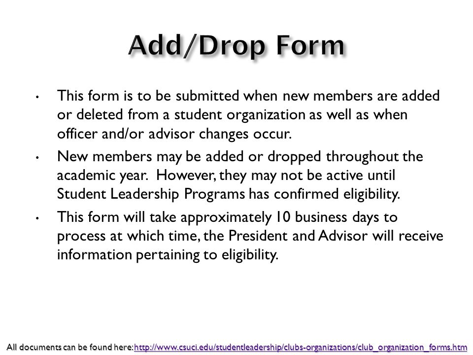 This form is to be submitted when new members are added or deleted from a student organization as well as when officer and/or advisor changes occur.