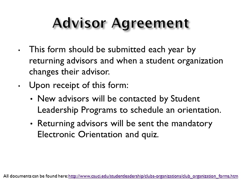 This form should be submitted each year by returning advisors and when a student organization changes their advisor.