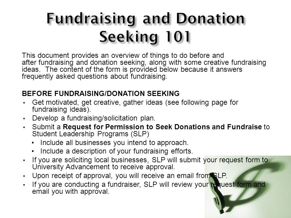 This document provides an overview of things to do before and after fundraising and donation seeking, along with some creative fundraising ideas.