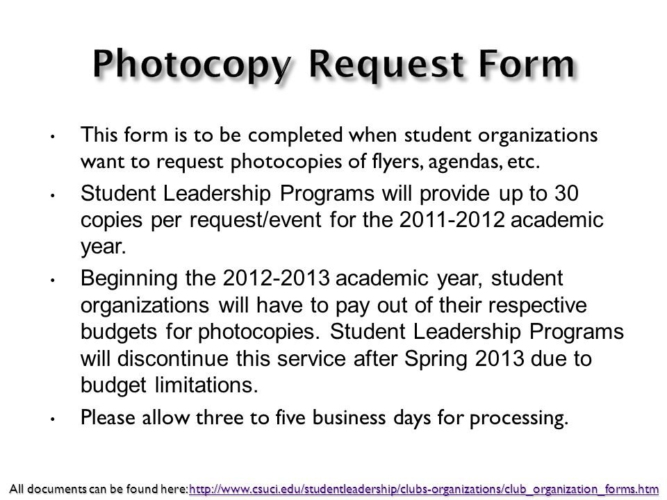 This form is to be completed when student organizations want to request photocopies of flyers, agendas, etc.