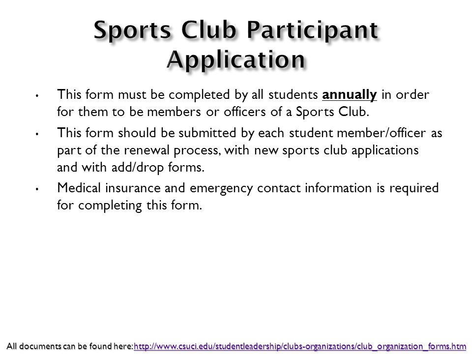This form must be completed by all students annually in order for them to be members or officers of a Sports Club.