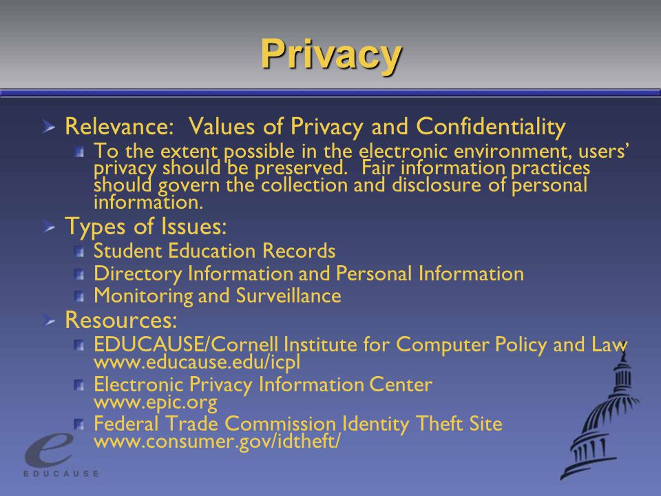 Privacy Relevance: Values of Privacy and Confidentiality To the extent possible in the electronic environment, users' privacy should be preserved.