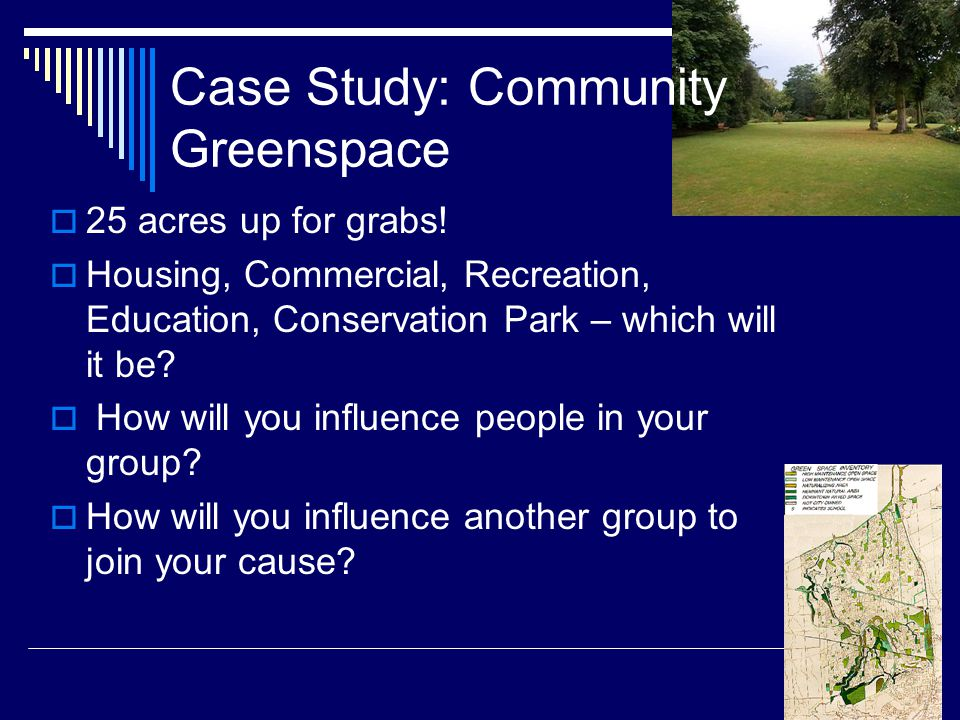 Case Study: Community Greenspace  25 acres up for grabs.