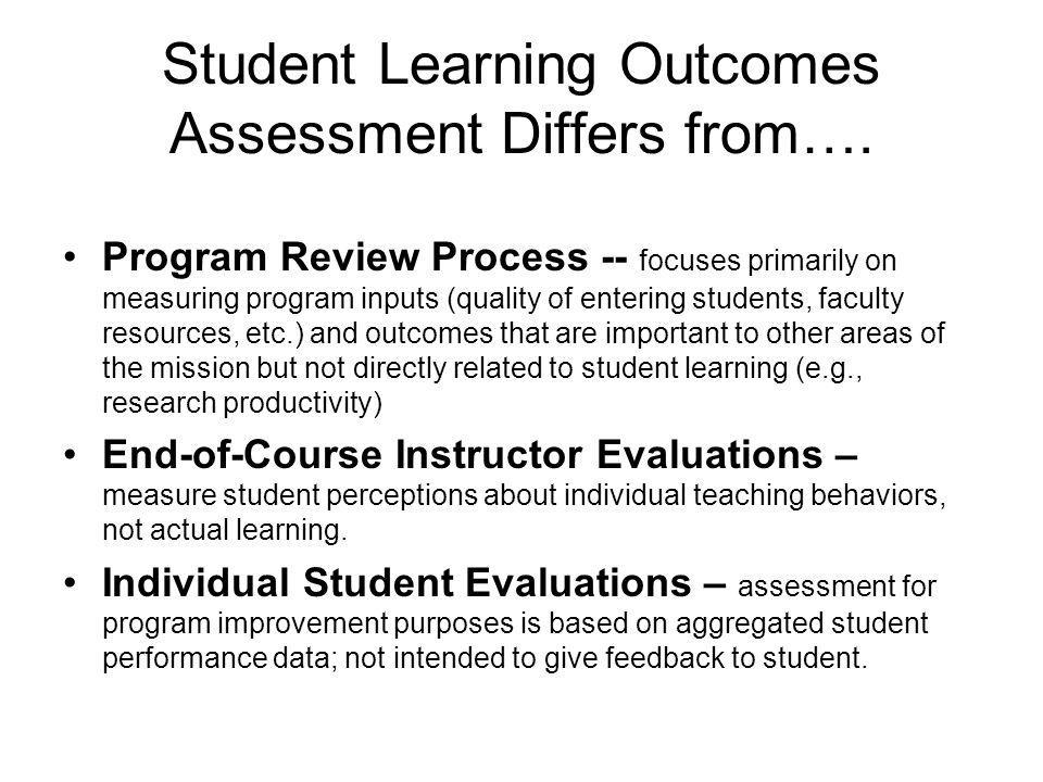 Student Learning Outcomes Assessment Differs from….