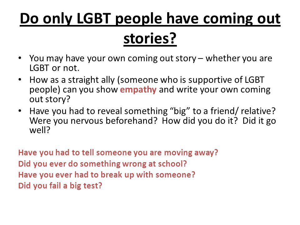 Do only LGBT people have coming out stories.