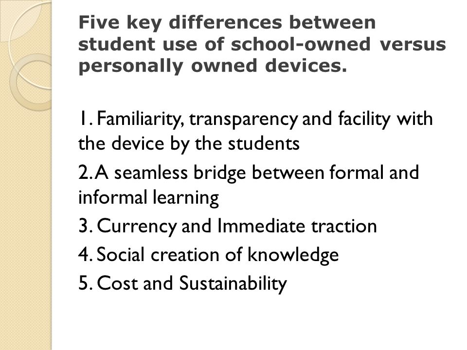 Five key differences between student use of school-owned versus personally owned devices.