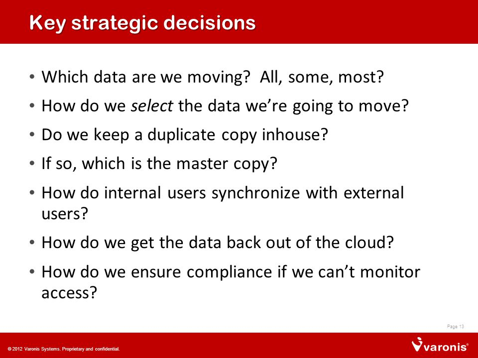 Key strategic decisions Which data are we moving. All, some, most.