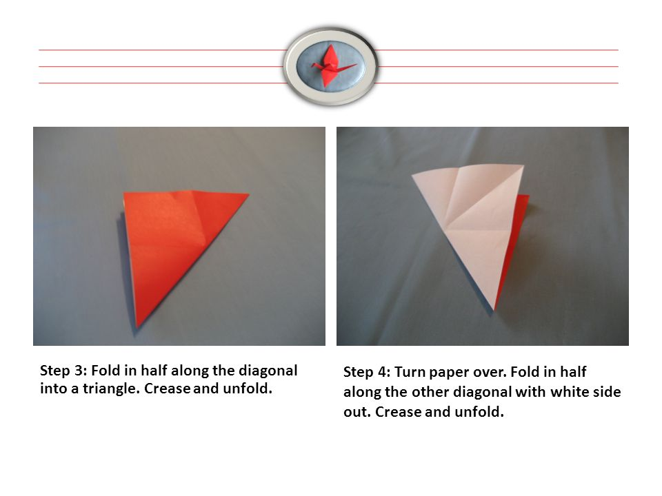 Step 3: Fold in half along the diagonal into a triangle.