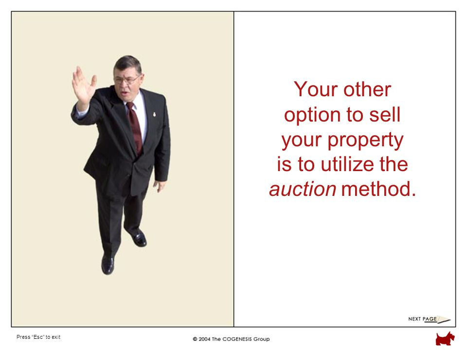 Press Esc to exit Your other option to sell your property is to utilize the auction method.