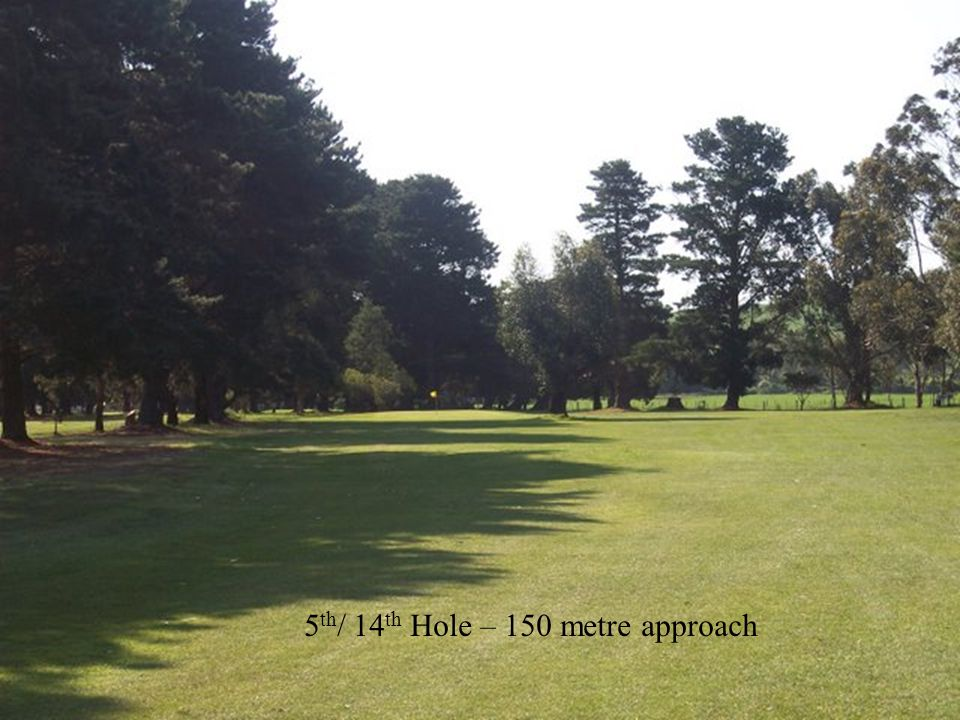 5 th / 14 th Hole – 150 metre approach