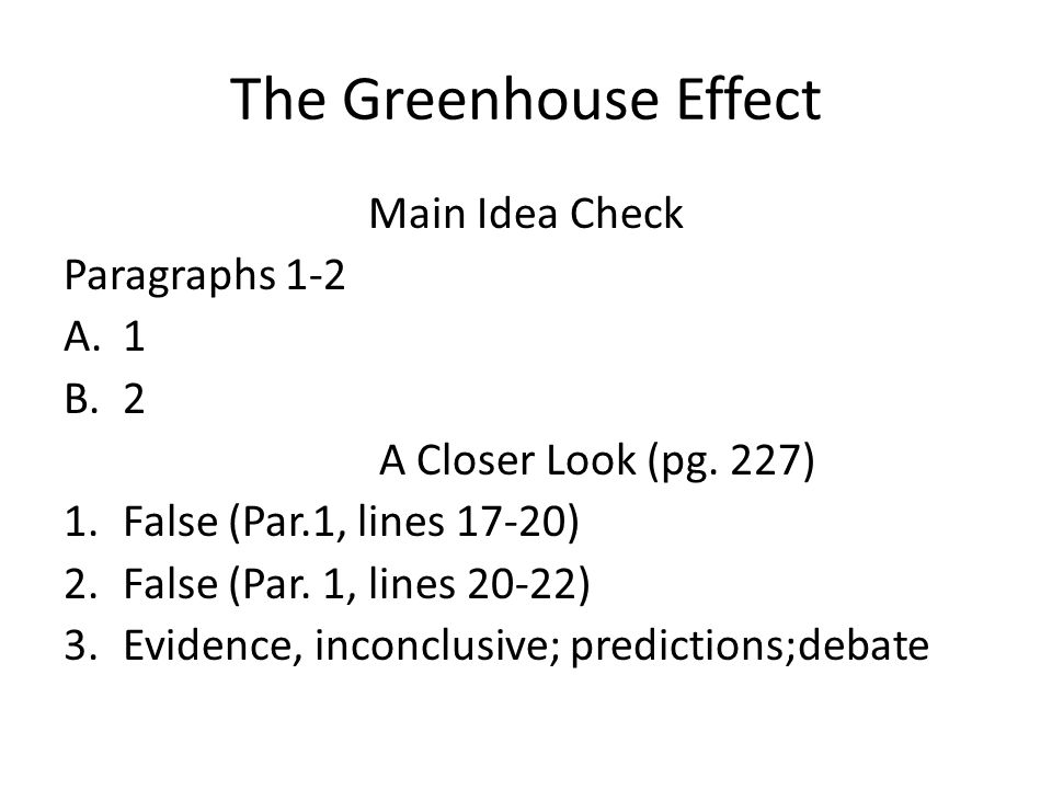 The Greenhouse Effect Main Idea Check Paragraphs 1-2 A.1 B.2 A Closer Look (pg.