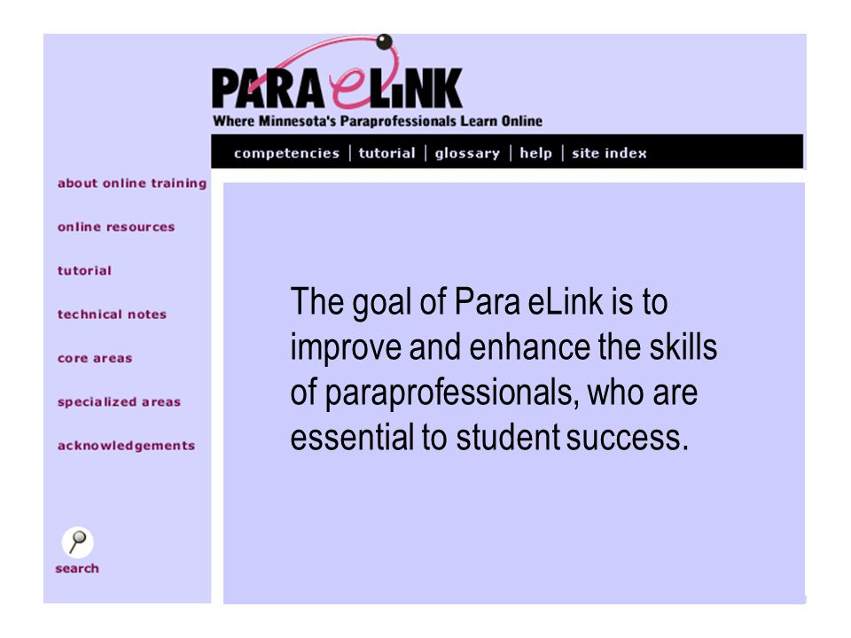 The goal of Para eLink is to improve and enhance the skills of paraprofessionals, who are essential to student success.