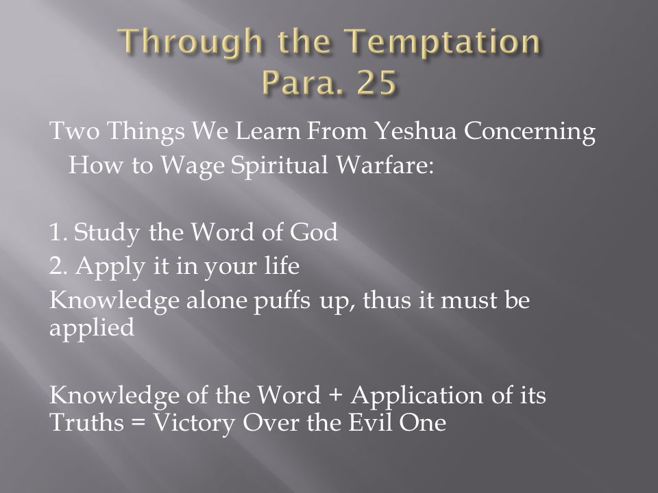 Two Things We Learn From Yeshua Concerning How to Wage Spiritual Warfare: 1.