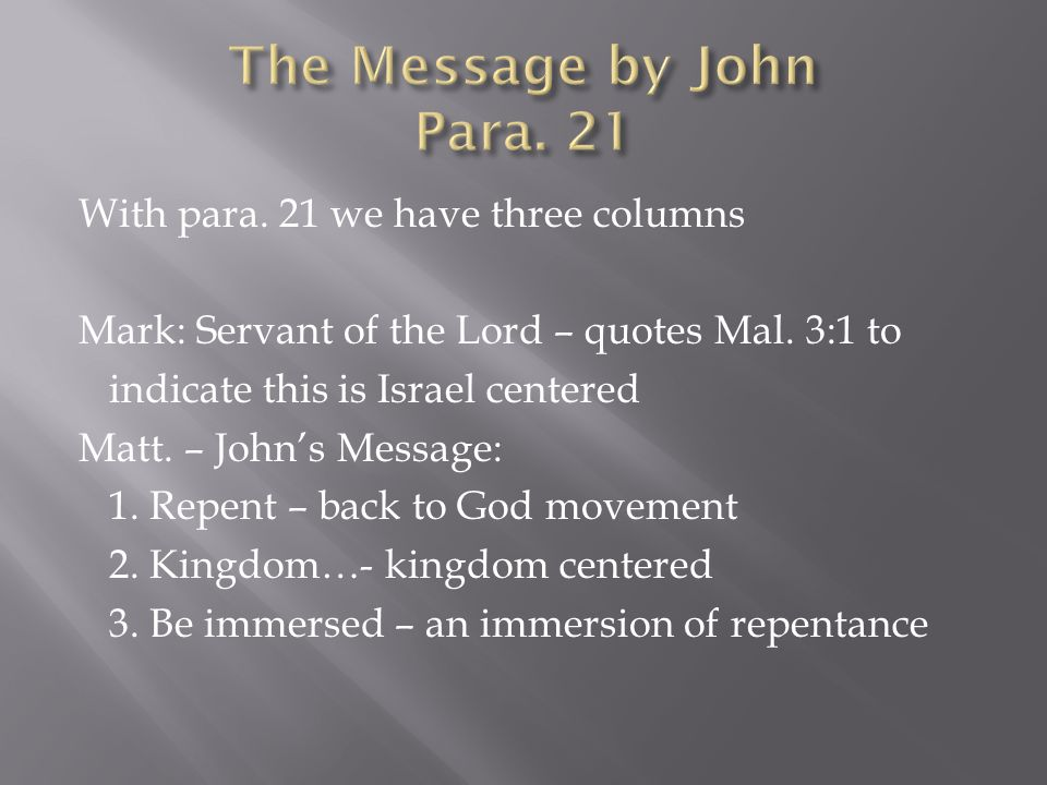 With para. 21 we have three columns Mark: Servant of the Lord – quotes Mal.
