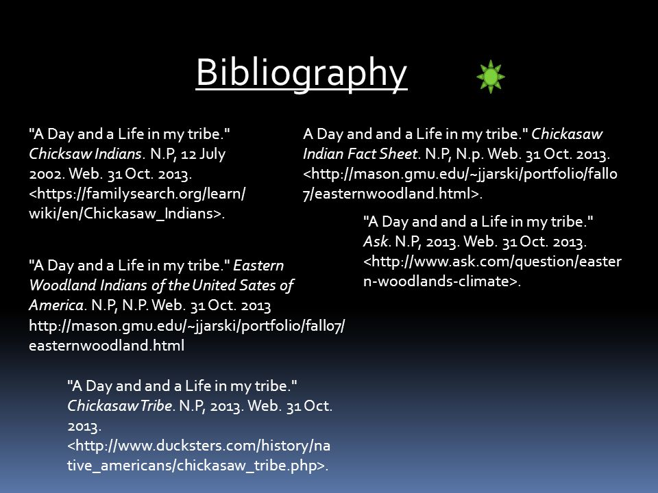 Bibliography A Day and a Life in my tribe. Chicksaw Indians.