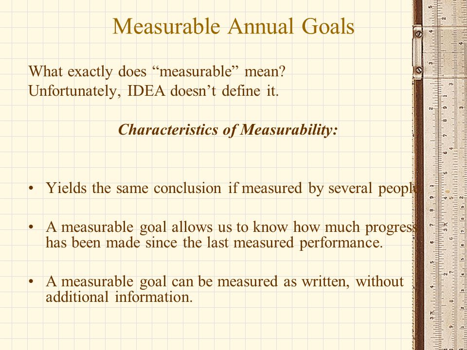 Measurable Annual Goals What exactly does measurable mean.