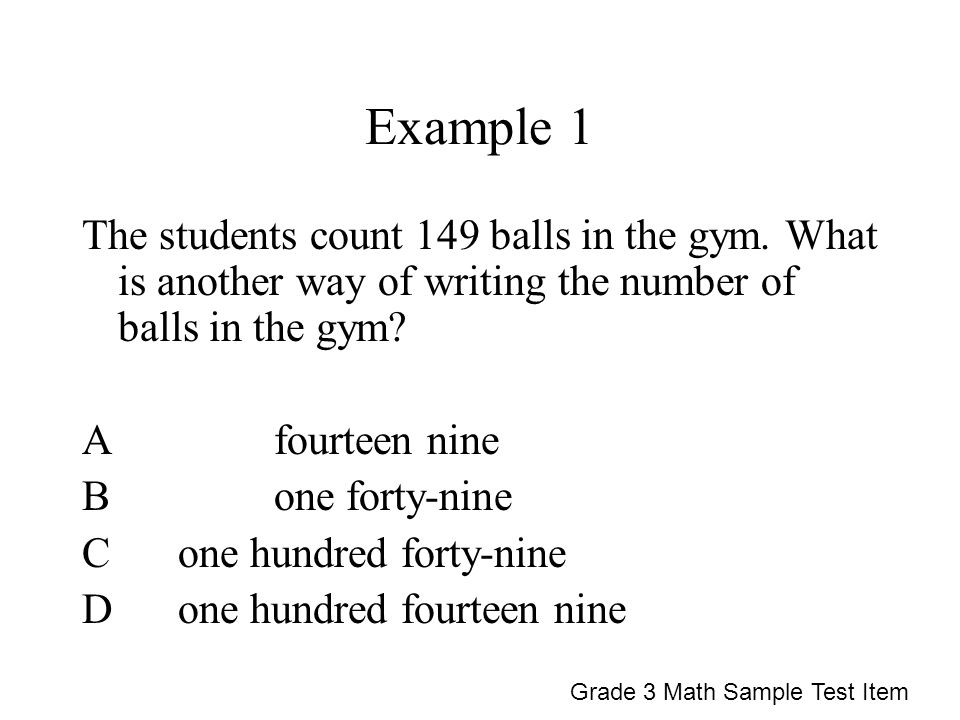 Example 1 The students count 149 balls in the gym.