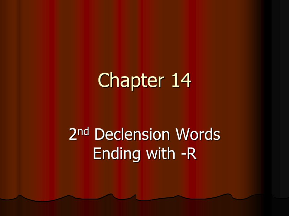 Chapter 14 2 nd Declension Words Ending with -R