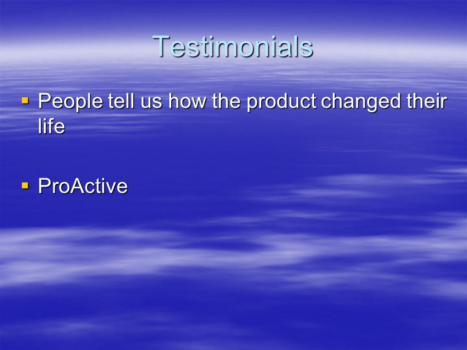 Testimonials  People tell us how the product changed their life  ProActive