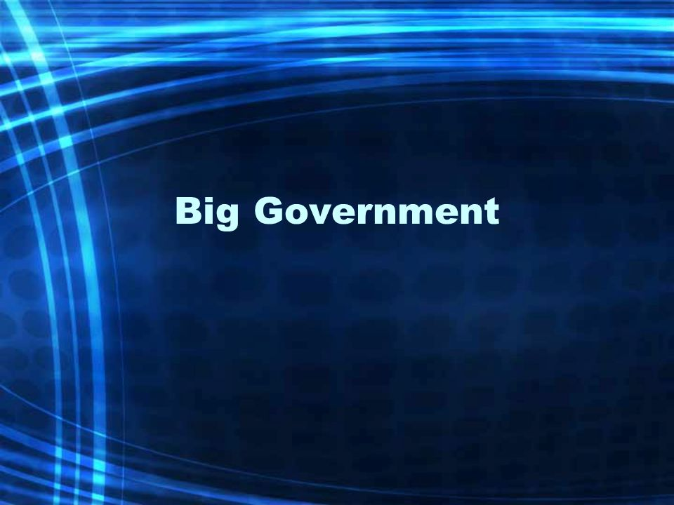 Big Government
