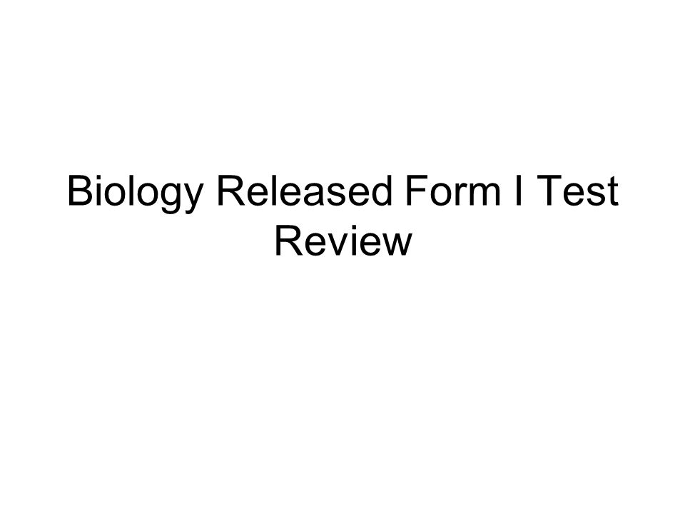 Biology Released Form I Test Review
