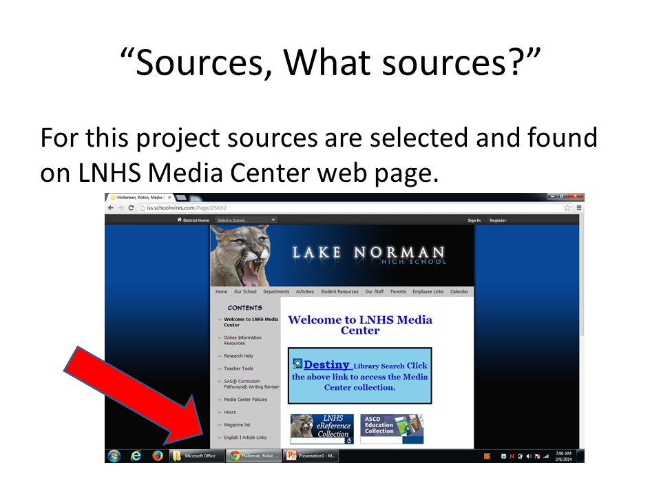 Sources, What sources For this project sources are selected and found on LNHS Media Center web page.