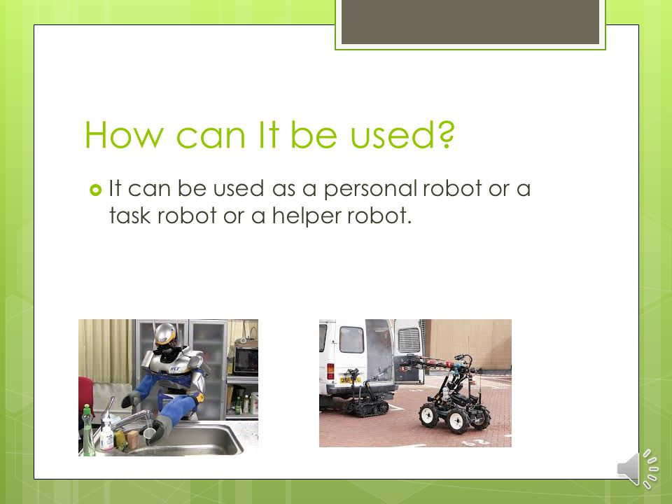 What is a robot.  A robot is a machine that can carry out a variety of task's.