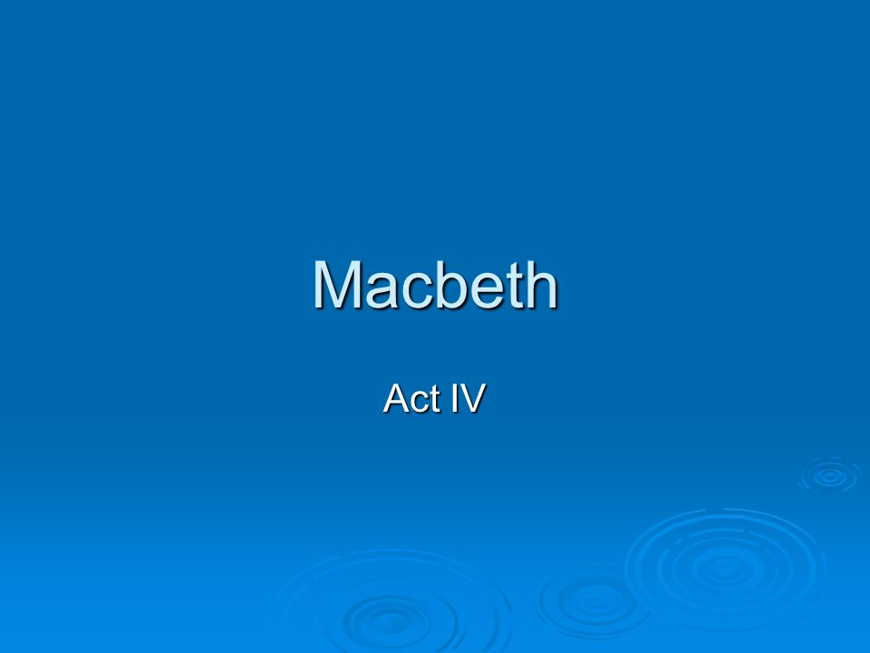 Macbeth Act IV