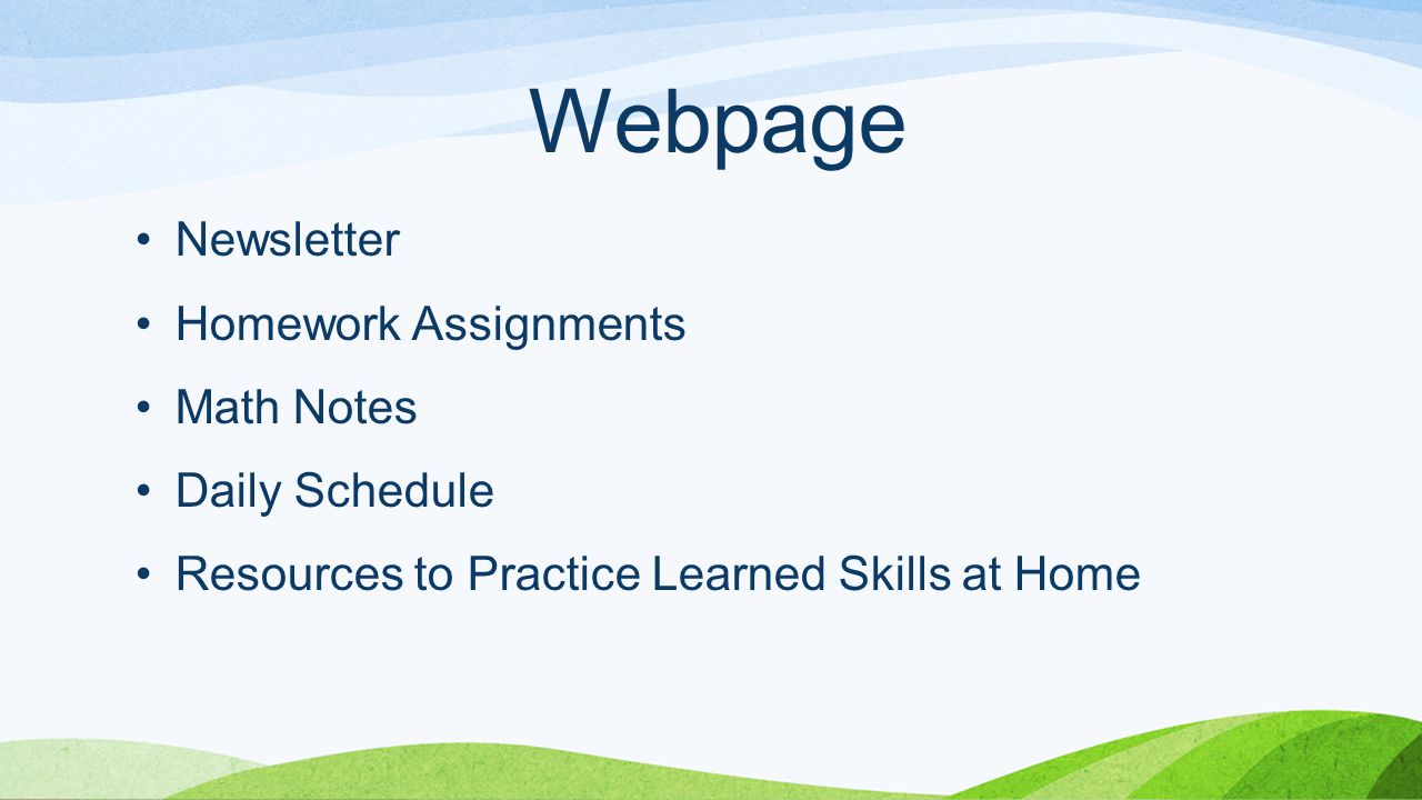 Webpage Newsletter Homework Assignments Math Notes Daily Schedule Resources to Practice Learned Skills at Home