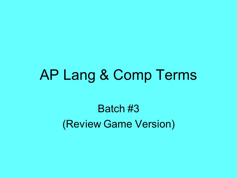 AP Lang & Comp Terms Batch #3 (Review Game Version)