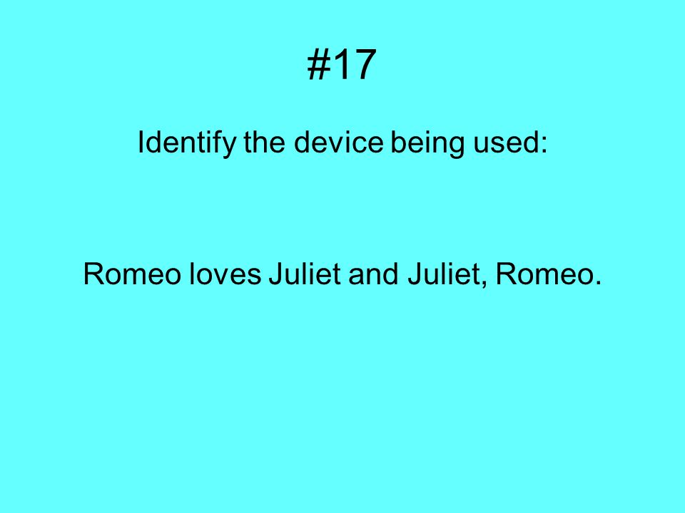#17 Identify the device being used: Romeo loves Juliet and Juliet, Romeo.