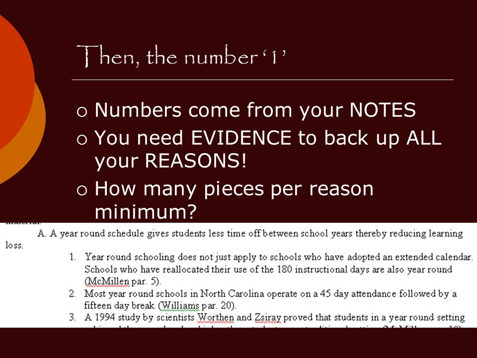Then, the number '1'  Numbers come from your NOTES  You need EVIDENCE to back up ALL your REASONS.
