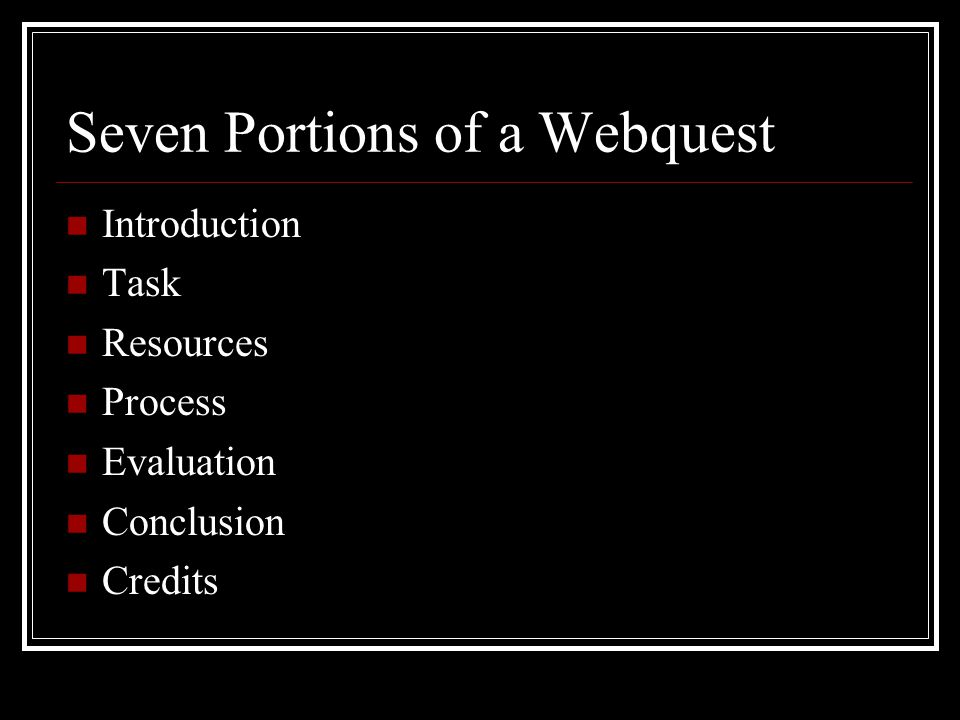 What is a Webquest This tutorial is meant to train teachers in the development of original webquests.